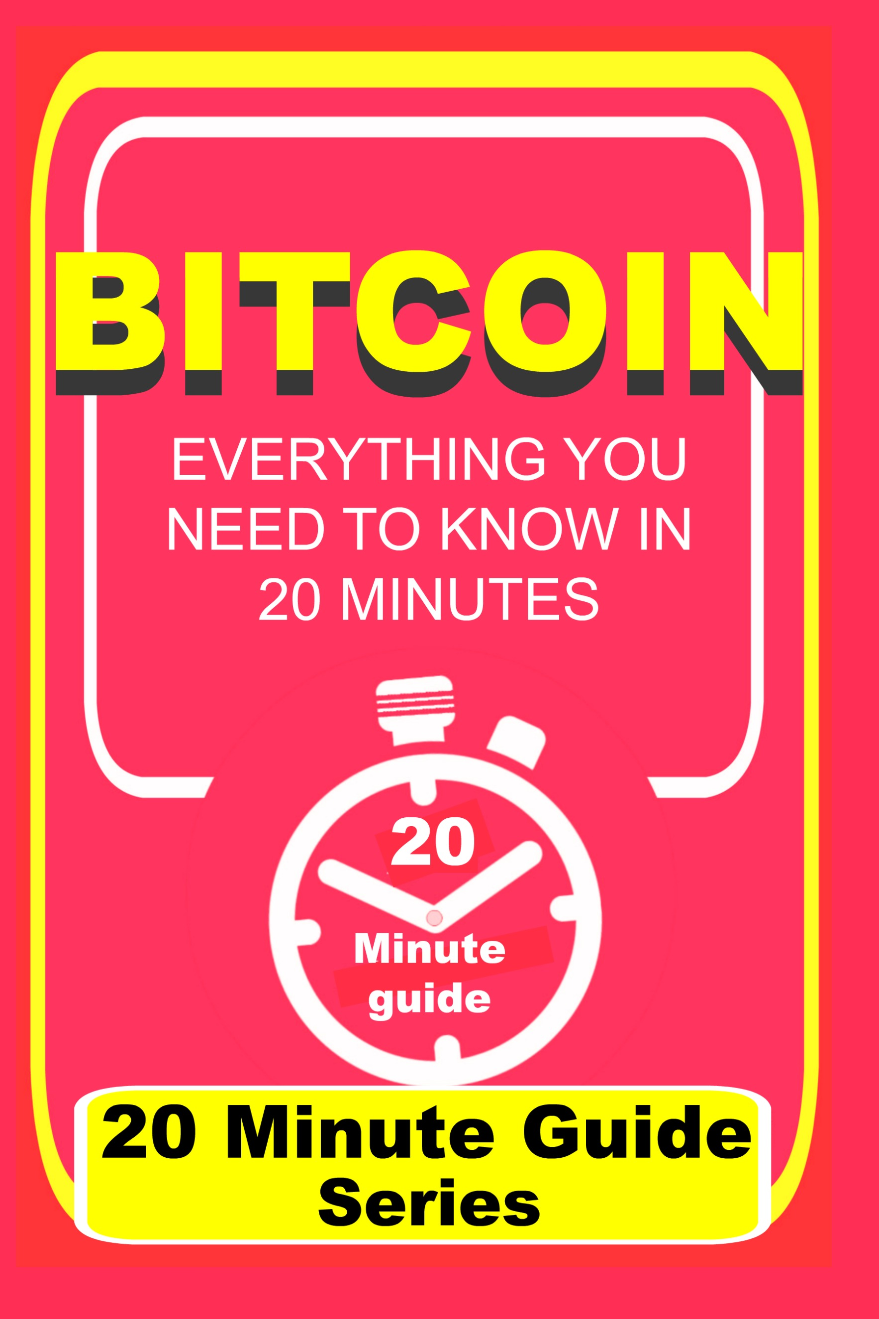 Purchase on Amazon book - Bitcoin 20 Minute Guide