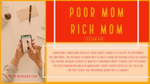 Poor Mom Rich Mom Lesson 10 Credit Card Debt