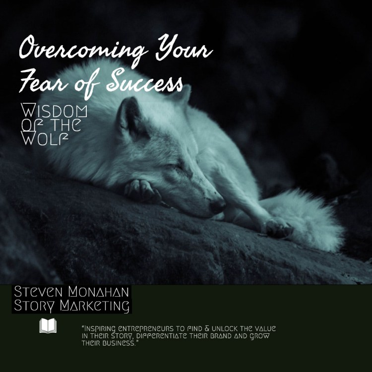 Overcoming Your Fear of Success - Wisdom of the Wolf