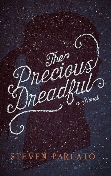 The Precious Dreadful by Steven Parlato