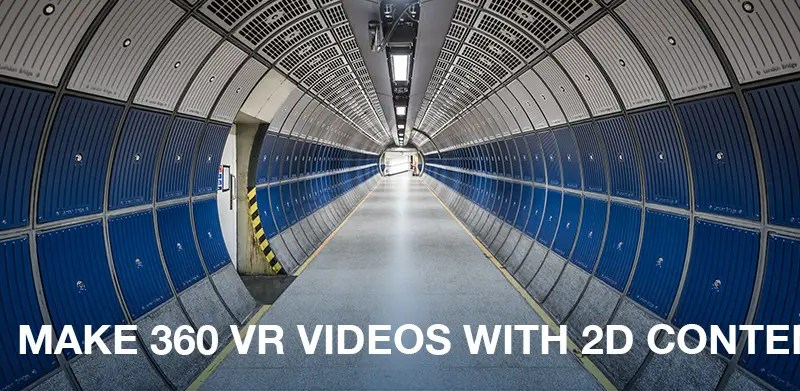 360 VR Video Production from 2D Content