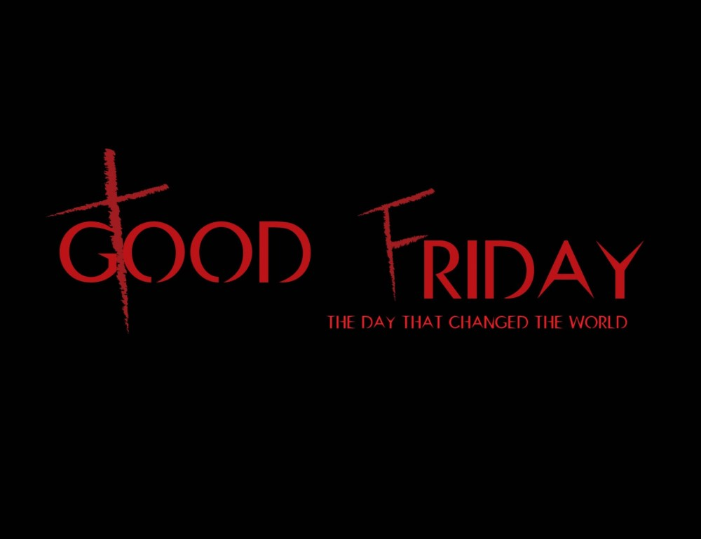 Good Friday : The Day Death Died