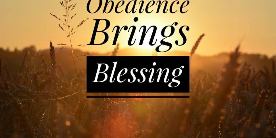 Obedience Brings Blessing