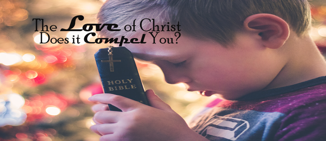 The Love of Christ – Does It Compel You?