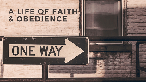 A Life of Faith & Obedience