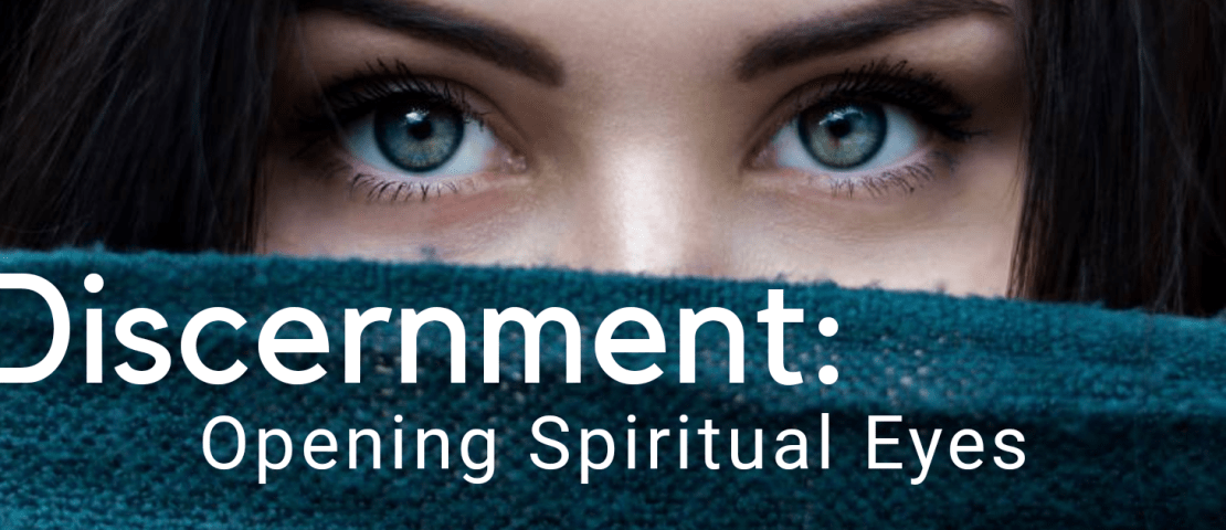 Discernment: Opening Spiritual Eyes