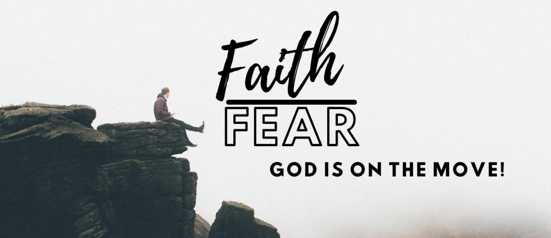 Faith over Fear: God is on the move!