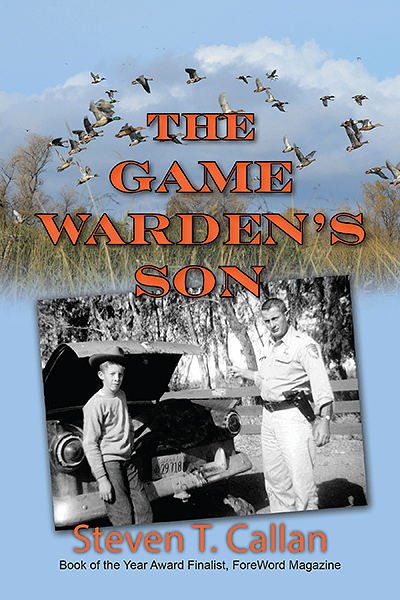 """Best Outdoor Book of 2016"" -- The Game Warden's Son by Steven T. Callan"