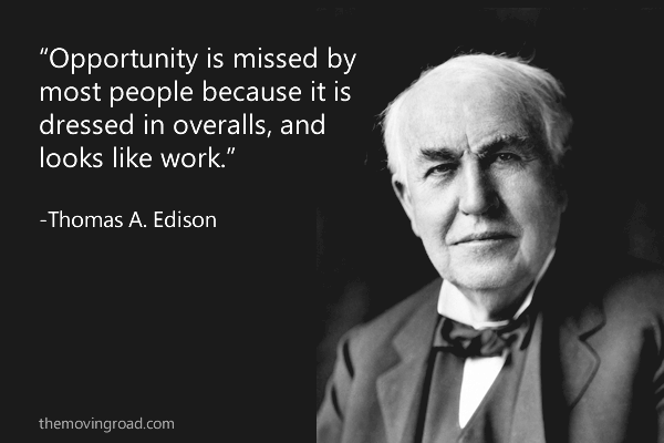 Opportunity is missed by most people because