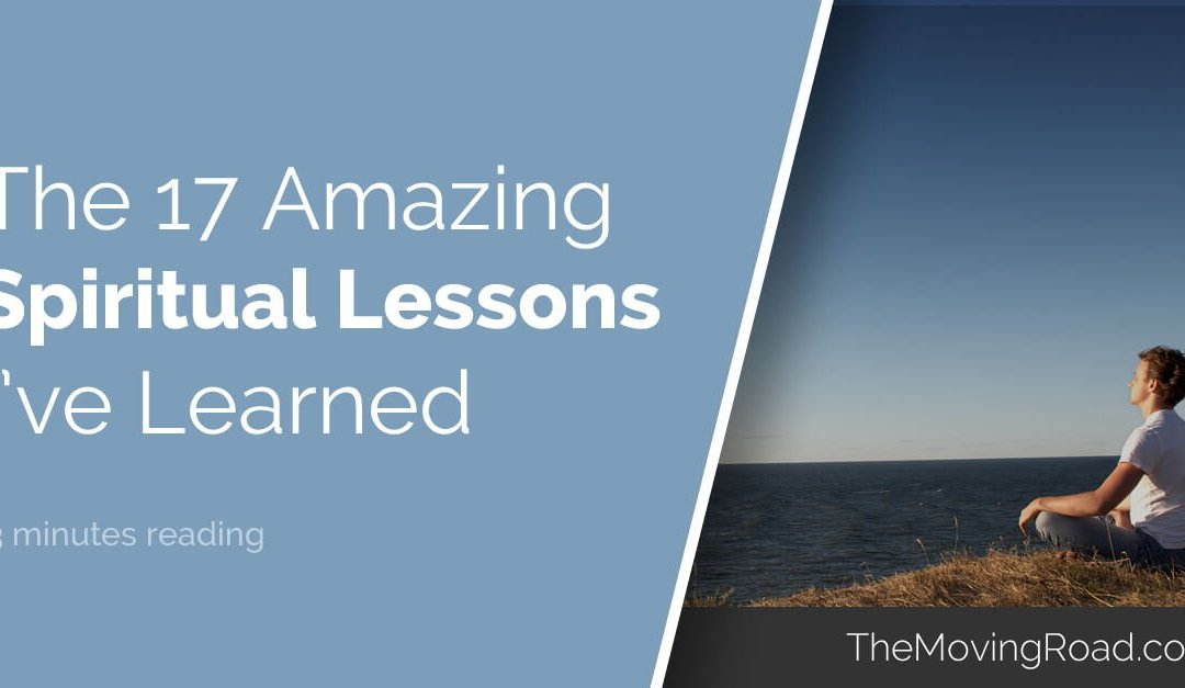 The 17 Amazing Spiritual Lessons I've Learned