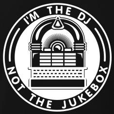 i-m-the-dj-not-the-jukebox-d-1c-t-shirts