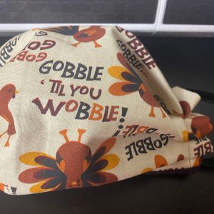 Gobble 'Til You Wobble Thanksgiving Face Mask