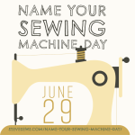 Name Your Sewing Machine Day