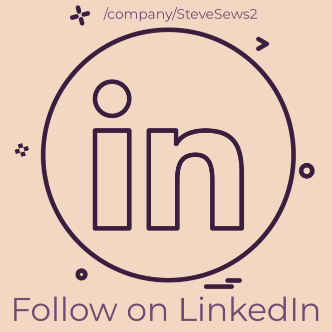 Follow on LinkedIn - Be sure to Follow Steve Sews Stuff on LinkedIn! #LinkedIn