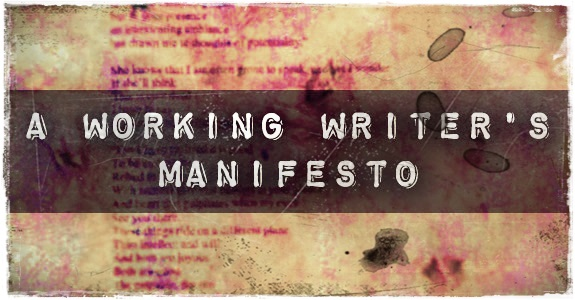 A Working Writer's Manifesto