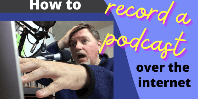 how to record a podcast interview over the internet