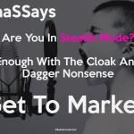 Don't hide from your customers, GET TO MARKET