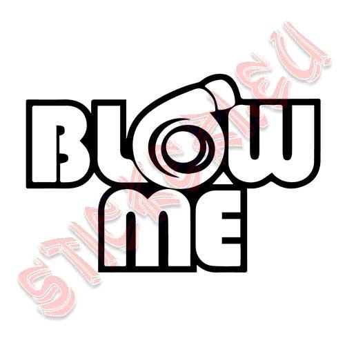 Стикер за автомобил - Blow Me - 2