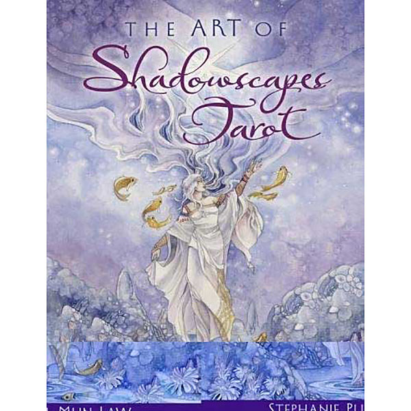 Art of Shadowscapes Tarot by Stephanie Pui-Mun Law