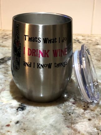 I Drink Wine and I Know Things Tumbler with Lid