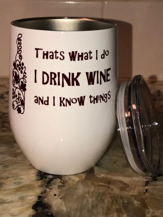 I Drink Wine and I know Things (red) White Tumbler with Lid