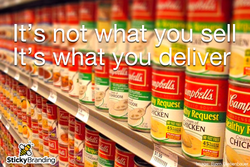It's not what you sell. It's what you deliver