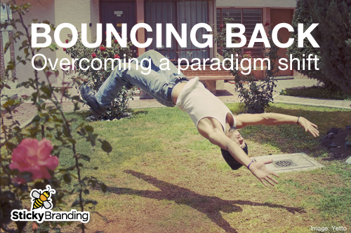 Bouncing Back: Overcoming a paradigm shift