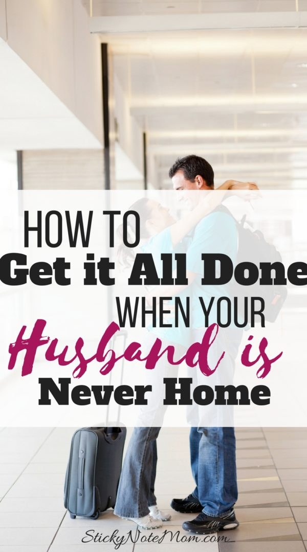 How to organize your week when your husband is traveling all week long.