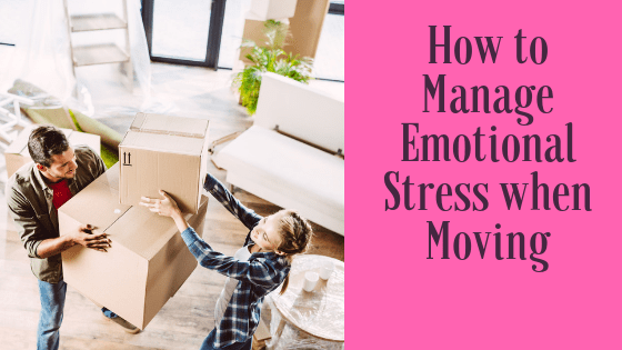 How to manage the emotional stress of moving