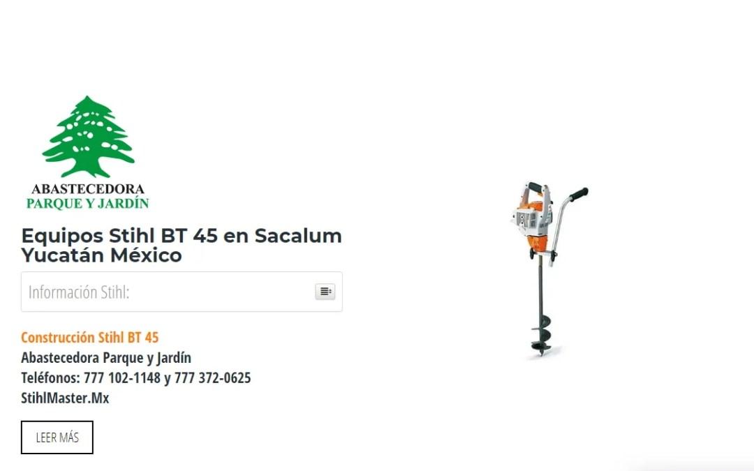 Equipos Stihl BT 45 en Sacalum Yucatán México