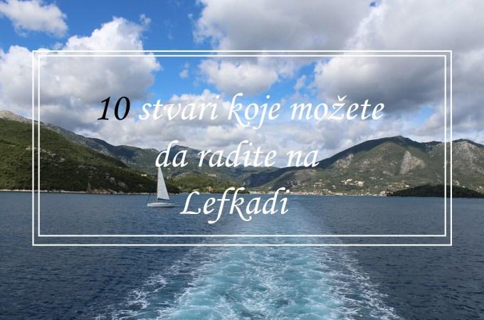 LEFKADA – Top 10 stvari koje možeš da radiš na ovom ostrvu (video)