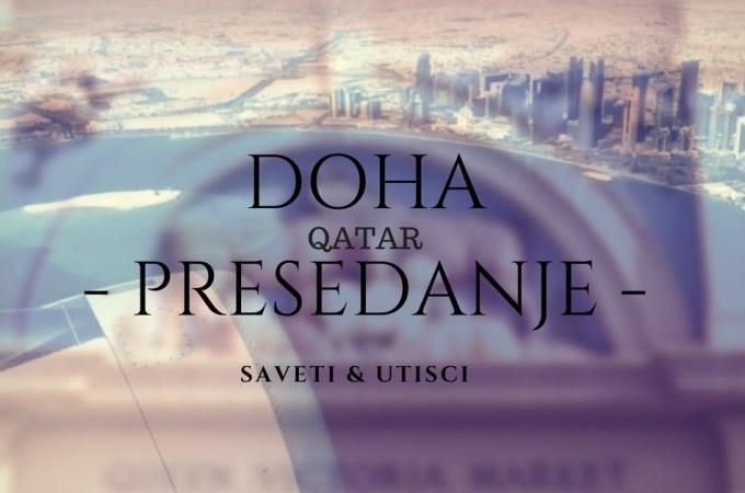 Presedanje u Dohi – iskustvo i saveti