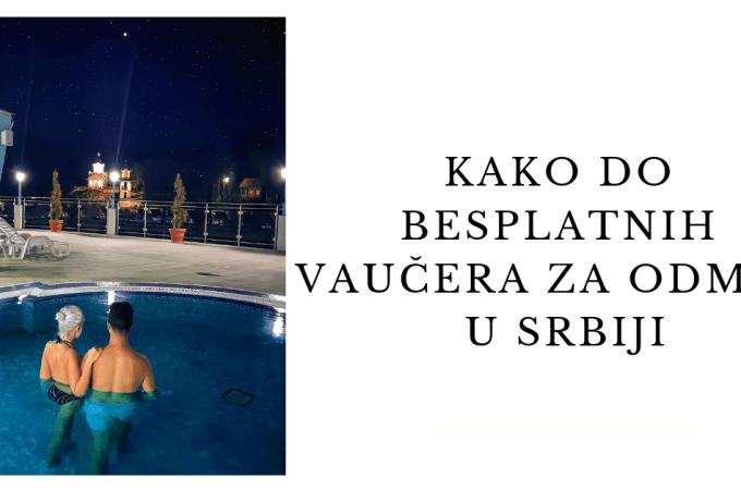 besplatni vaučeri za putovanja po srbiji odmor u srbiji vaučeri
