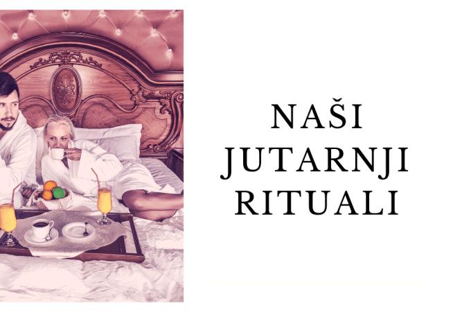 Naši jutarnji rituali na putovanjima