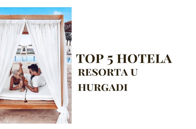 kako izabrati hotel u egiptu koji je najbolji hotel u egiptu hurgada