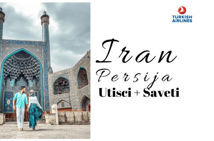IRAN UTISCI I SAVETI ŠTA VIDETI I ŠTA SVE MORATE DA ZNATE PRE PUTOVANJA