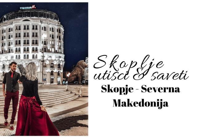 Skoplje utisci i saveti