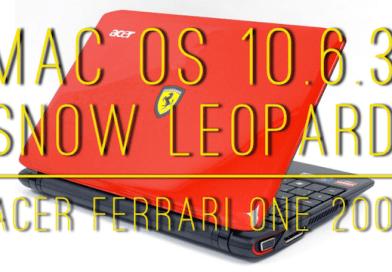 Hackintosh – Mac osx 10.6.3 Snow Leopard – Acer Ferrari One 200