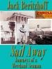 Jack Beritzhoff - Sail Away: JOurneys of a Merchant Seaman