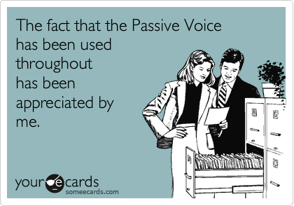 Image: The fact that the Passive Voice has been used throughout has been appreciated by me.