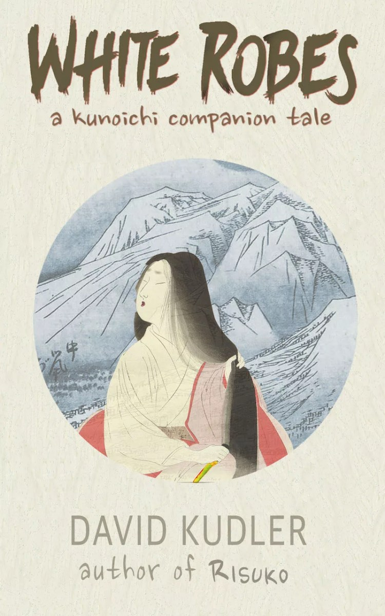White Robes: An Interesting Army (Kunoichi Tales #1)