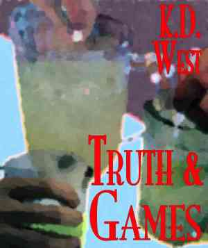 Truth and Games by K.D. West