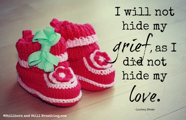 I will not hide my grief, as I did not hide my love. - Lindsey Henke