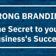 Strong Branding: The Secret to Your Business's Success