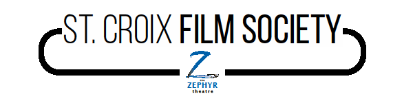 St Croix Film Society with The Zephyr Theatre