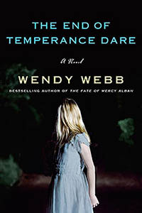 The End of Temperance Dare, a novel by Wendy Webb