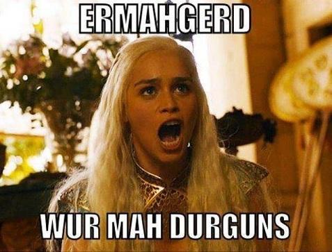 ermahgerd_dragons_Khaleesi_game_of_thrones