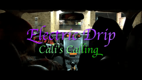 """ELECTRIC DRIP'S OFFICIAL VIDEO FOR """"CALI'S CALLING"""""""