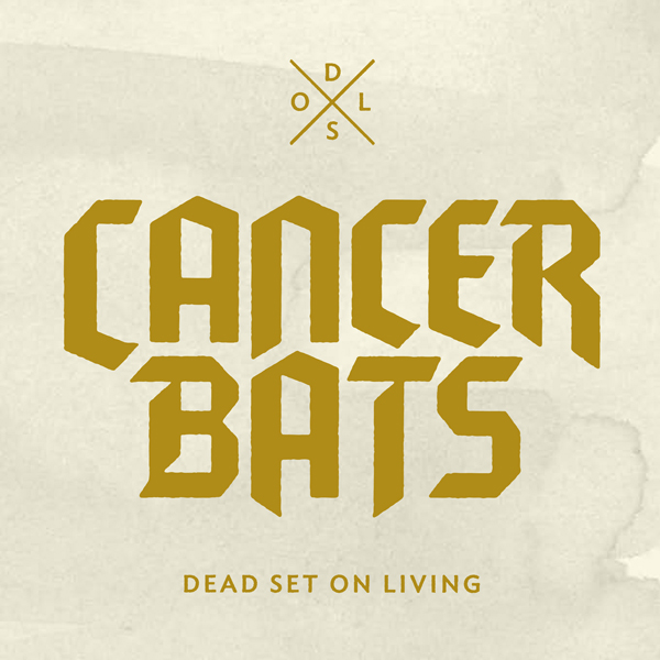 Album Review: Cancer Bats 'Dead Set On Living'
