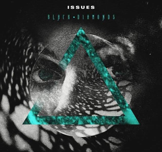 Issues announce release date for 'Black Diamonds'